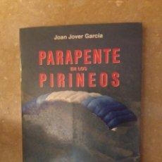 Libros: PARAPENTE EN LOS PIRINEOS (JOAN JOVER GARCÍA). Lote 125974742