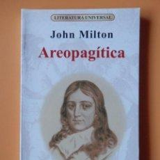 Libros: AREOPAGÍTICA. DISCURSO SOBRE LA LIBERTAD DE PRENSA - JOHN MILTON. Lote 283505898