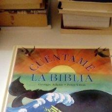 Libros: C-VA67NO9 LIBRO CUENTAME LA BIBLIA GEORGIE ADAMS PETER UTTON CIRCULO DE LECTORES . Lote 126050195