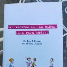 Libros: LAS VACUNAS DE LOS NIÑOS: GUÍA PARA PADRES. JUAN J. PICAZO. ALFONSO DELGADO.. Lote 126175859