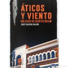 Libros: ÁTICOS Y VIENTO: UN CASO DE BENITO BRAM. Lote 126244999