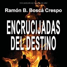 Libros: ENCRUCIJADAS DEL DESTINO. Lote 126248355