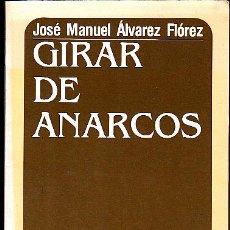 Libri di seconda mano: GIRAR DE ANARCOS. - ALVAREZ FERNANDEZ, JOSÉ MANUEL.. Lote 126265650