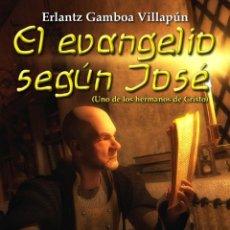 Libros: EL EVANGELIO SEGÚN JOSÉ. Lote 126272427