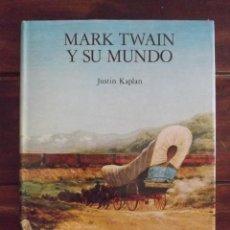 Libros: MARK TWAIN Y SU MUNDO, JUSTIN KAPLAN, EDICIONES DEL SERBAL, 1984. Lote 126469139