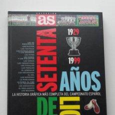 Libros: 1929-1999, SETENTA AÑOS DE LIGA, AS Y CANAL+. Lote 126548795
