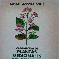 Libros: PLANTA MEDICINALES DE ECUADOR - MISAEL ACOSTA SOLIS. Lote 83110150