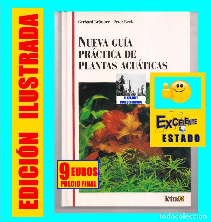 NUEVA GUÍA PRÁCTICA DE PLANTAS ACUÁTICAS - GERHARD BRÜNNER - PETER BECK -  TETRA - ACUARIO ac3aca50ce9