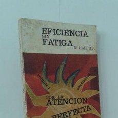 Libros: EFICIENCIA SIN FATIGA EN EL TRABAJO MENTAL - IRALA, NARCISO. Lote 127042927