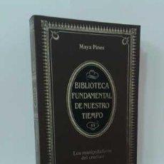 Libros: LOS MANIPULADORES DEL CEREBRO - PINES, MAYA. Lote 127091270