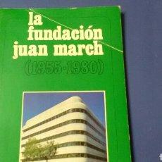 Libros: LA FUNDACIÓN JUAN MARCH (1955-1980) TAPAS BLANDAS .143PÁG.. Lote 127231662
