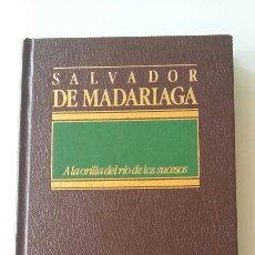 Libros: A LA ORILLA DEL RÍO DE LOS SUCESOS. SALVADOR DE MADARIAGA. 1984. Lote 127566595