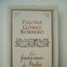 Libros: LOS FANTASMAS DE ITALIA (PALOMA GÓMEZ BORRERO). Lote 171053954