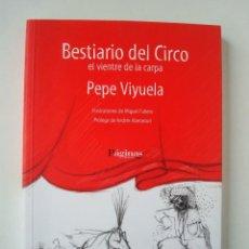 Livros em segunda mão: BESTIARIO DEL CIRCO - EL VIENTRE DE LA CARPA (PEPE VIYUELA) . Lote 127844323