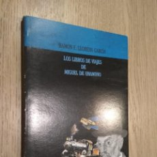 Libros: LOS LIBROS DE VIAJES DE MIGUEL DE UNAMUNO. RAMON F. LLORENS GARCÍA. Lote 127891111