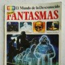 Libros: EL MUNDO DE LO DESCONOCIDO FANTASMAS. Lote 128138526