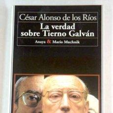 Libros: LA VERDAD SOBRE TIERNO GALVÁN. Lote 128310331