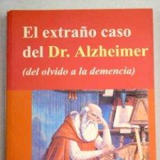 El extraño caso del Dr. Alzheimer: (del olvido a la demencia)