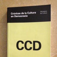 Libros: CRÓNICAS DE LA CULTURA EN DEMOCRACIA (JOSÉ MÉNDEZ) MINISTERIO DE CULTURA. Lote 128437031