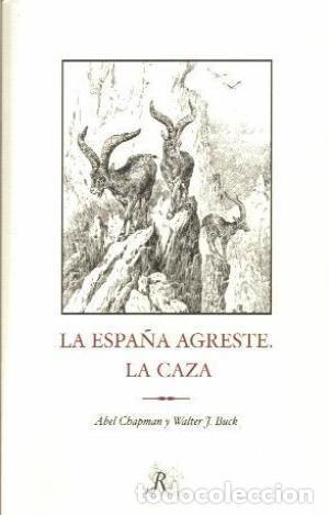 LA ESPAÑA AGRESTE O INEXPLORADA (Libros Nuevos - Literatura - Narrativa - Aventuras)