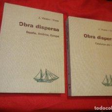Libros: OBRA DISPERSA. 2 VOLS: CATALUNYA AHIR I AVUI. ESPAÑA, AMERICA, EUROPA. DE JAIME VICENS I VIVES 1967. Lote 128730271