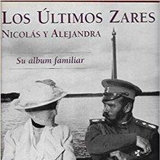 Libros: LOS ULTIMOS ZARES. NICOLAS Y ALEJANDRA. SU ALBUM FAMILIAR. PRINCIPE MIGUEL DE GRECIA. Lote 128759591