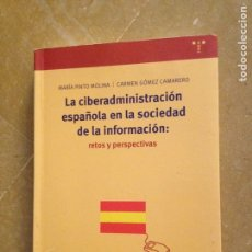 Libros: LA CIBERADMINISTRACIÓN ESPAÑOLA EN LA SOCIEDAD DE LA INFORMACIÓN: RETOS Y PERSPECTIVAS. Lote 128892226