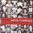 Libros: LLUIS LLONGUERAS MITOS Y FAMOSOS OTRA VISIÓN DE SU IMAGEN. Lote 129081779