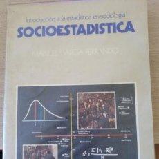 Bücher - SOCIOESTADISTICA. INTRODUCCION A LA ESTADISTICA EN SOCIOLOGIA. - GARCIA FERRANDO, Manuel. - 129086999