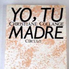 Libros: YO, TU MADRE. Lote 129199399