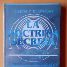 Libros: LA DOCTRINA SECRETA. SÍNTESIS DE LA CIENCIA, LA RELIGIÓN Y LA FILOSOFÍA. VOLUMEN V. CIENCIA, RELIGIÓ. Lote 129419122
