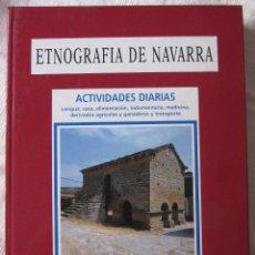 Libros: ETNOGRAFÍA DE NAVARRA 1 - ACTIVIDADES DIARIAS - ETNOGRAFÍA DE NAVARRA 2 - OCIO, RITOS Y CREENCIAS. Lote 129481835