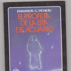 Libros: EMMANUEL G. VIGNEAU. EL PROFETA DE LA ERA DE ACUARIO. EDAF 1986. SIN USAR.. 20,5X14,5. TAPAS BLANDAS. Lote 129511900