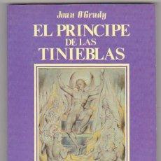 Libros: JOAN O´GRADY. EL PRÍNCIPE DE LAS TINIEBLAS. SIN USAR. 1ª EDICIÓN EDAF 1990. 20,5X14,5. TAPAS BLANDAS. Lote 129512886
