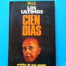 Libros: LOS ÚLTIMOS CIEN DÍAS . YALE .CRÓNICA DE UNA AGONÍA ED.PRENSA ECONÓMICA.. Lote 130319290