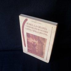 Libros: EDWARD S. CURTIS - SUSKIA, LA GIGANTA Y OTROS RELATOS DE LOS INDIOS LUISEÑOS, CAJUILLAS, DIEGUEÑOS... Lote 130324870