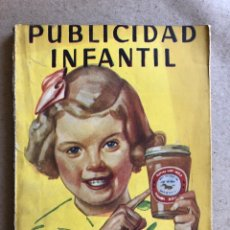 Libros: PUBLICIDAD INFANTIL POR JOSÉ MARÍA HUERTAS. MANUALES PRÁCTICOS MOLINO 1950 (1ªEDICIÓN).. Lote 130541890
