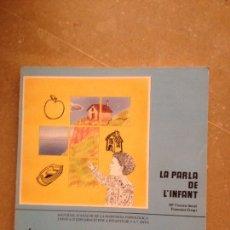Libros: LA PARLA DE L'INFANT (Mª VICTÒRIA SECALL, FRANCESCA CRESPÍ). Lote 130553644