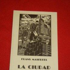Libros: LA CIUDAD, DE FRANS MASEREEL - IRALKA 2009. Lote 130559522