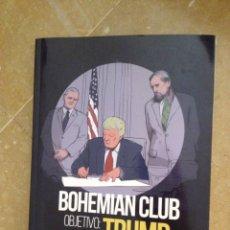 Libros: BOHEMIAN CLUB. OBJETIVO: TRUMP (JOSÉ ARANDA). Lote 130683026
