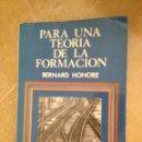Libros: PARA UNA TEORÍA DE LA FORMACIÓN (BERNARD HONORE). Lote 165455738