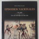 Libros: EPISODIOS NACIONALES 8 - 7 DE JULIO. LOS CIEN MIL HIJOS DE SAN LUIS. Lote 130713124