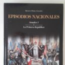 Libros: EPISODIOS NACIONALES 22 AMADEO I. LA PRIMERA REPÚBLICA. Lote 130714079