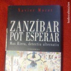 Libros: XAVIER MORET. ZANZÍBAR POT ESPERAR. Lote 130632810