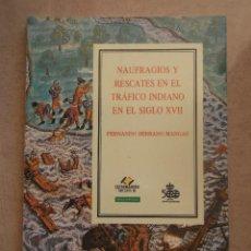 Libros: NAUFRAGIOS Y RESCATES EN EL TRÁFICO INDIANO DURANTE EL SIGLO XVII . Lote 130838704