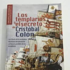 Libros: LOS TEMPLARIOS Y EL SECRETO DE CRISTÓBAL COLÓN. Lote 130954705