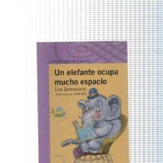 Libros: ALFAGUARA INFANTIL: UN ELEFANTE OCUPA MUCHO ESPACIO. Lote 131089721