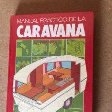 Libros: 188L695 MANUAL PRÁCTICO DE LA CARAVANA. TONY BRADFORT. ED. EVEREST. Lote 131193291