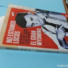 Libros: NO ESTAMOS LOCOS. EL GRAN WYOMING. COL. AUTORES ESPAÑOLES E IBEROAMERICANOS. ED. PLANETA. BARCELONA . Lote 131231759