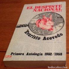 Libros: EL DESPISTE NACIONAL. EVARISTO ACEVEDO. VOLUMEN 1. ANTOLOGIA 1952-1958. Lote 131318546